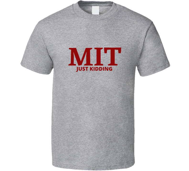 Mit Just Kidding Massachusetts School University Academic Funny Joke Gift Fan T Shirt