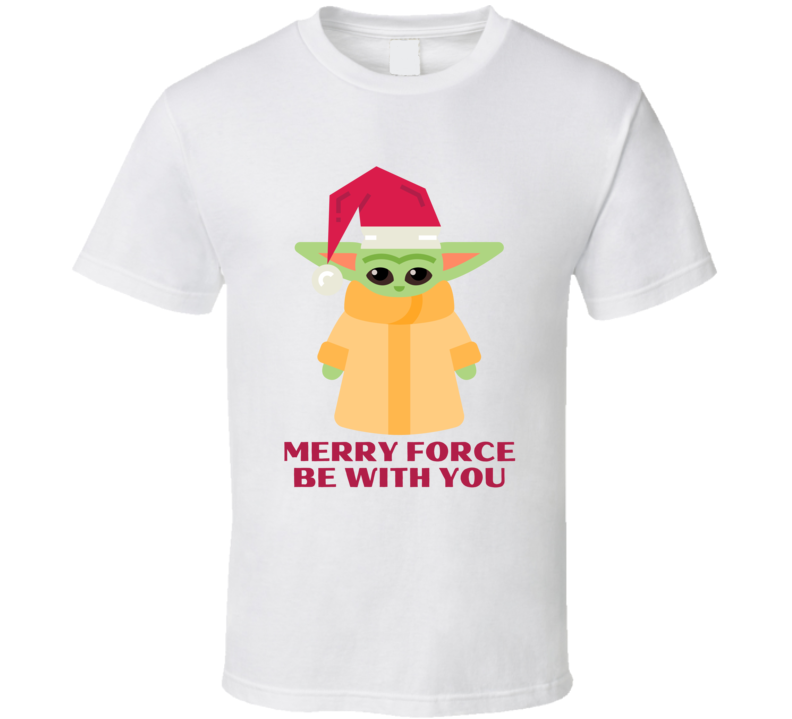 Baby Yo Merry Christmas Force Be With You Fan Santa Xmas Present Gift Funny Cool T Shirt