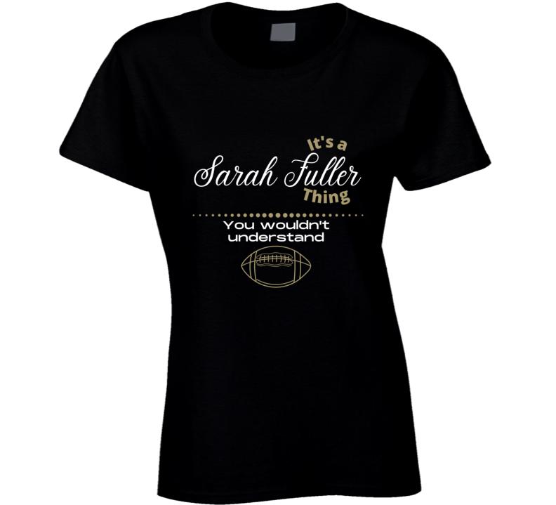 Sarah Fuller Nashville Tennessee College Football Fan First Girl Female Power Goalie Mason Bowl Game Power 5 Gift Ladies T Shirt