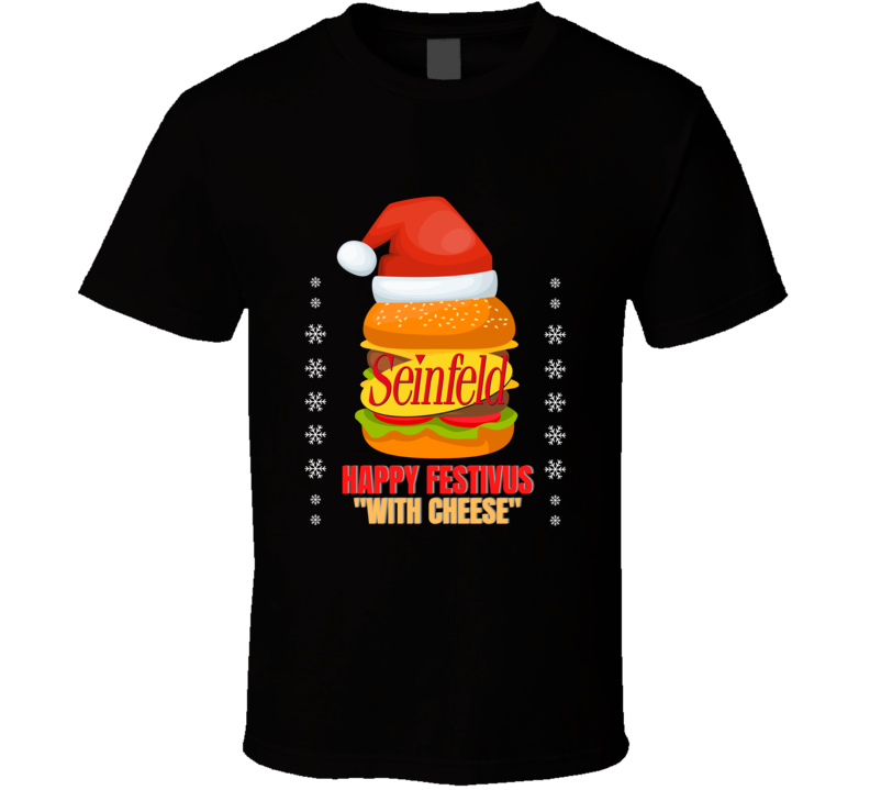 Happy Festivus With Cheese Seinfeld Pulp Travolta Jackson Royale Scene Capital Holidays Commercial Reference Classic Movie Reunite Fan Gift T Shirt