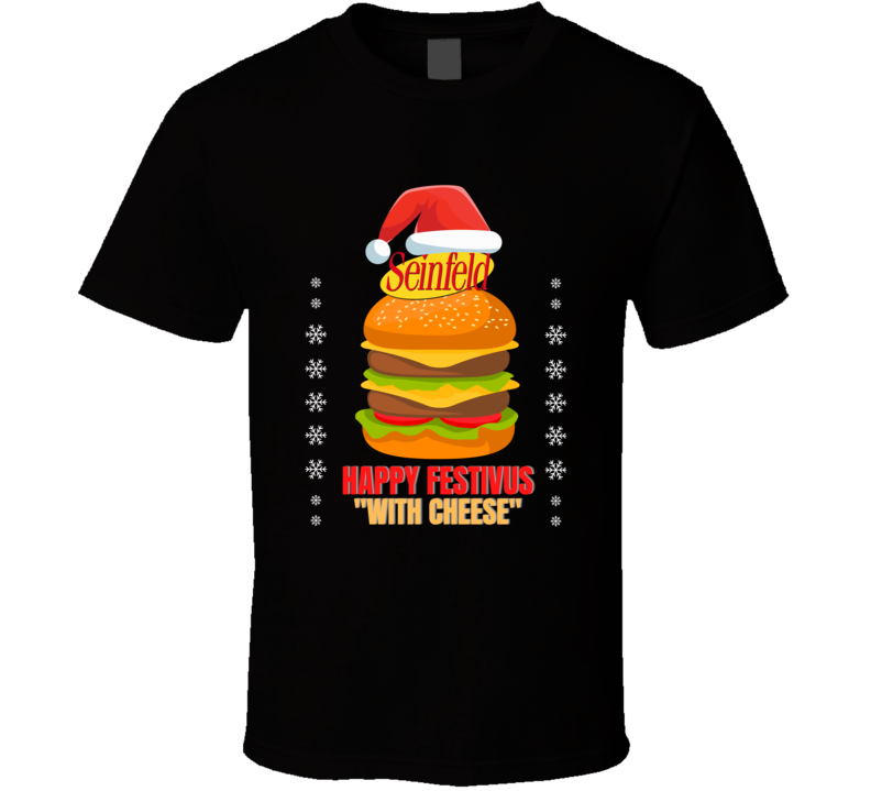 Happy Festivus With Cheese Seinfeld Pulp Travolta Jackson Royale Scene Capital Holidays Commercial Reference Classic Tv Show Movie Reunite Fan Gift T Shirt