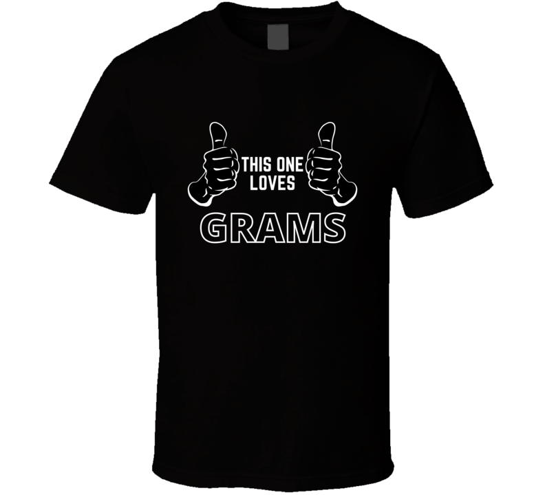 This One Loves Grandma Grams Favotie Grandkids Gift Cool Gift T Shirt