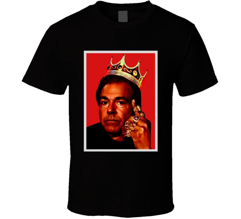 Nick Saban National Champion Big King Parody Bama Tide Football Fan T Shirt