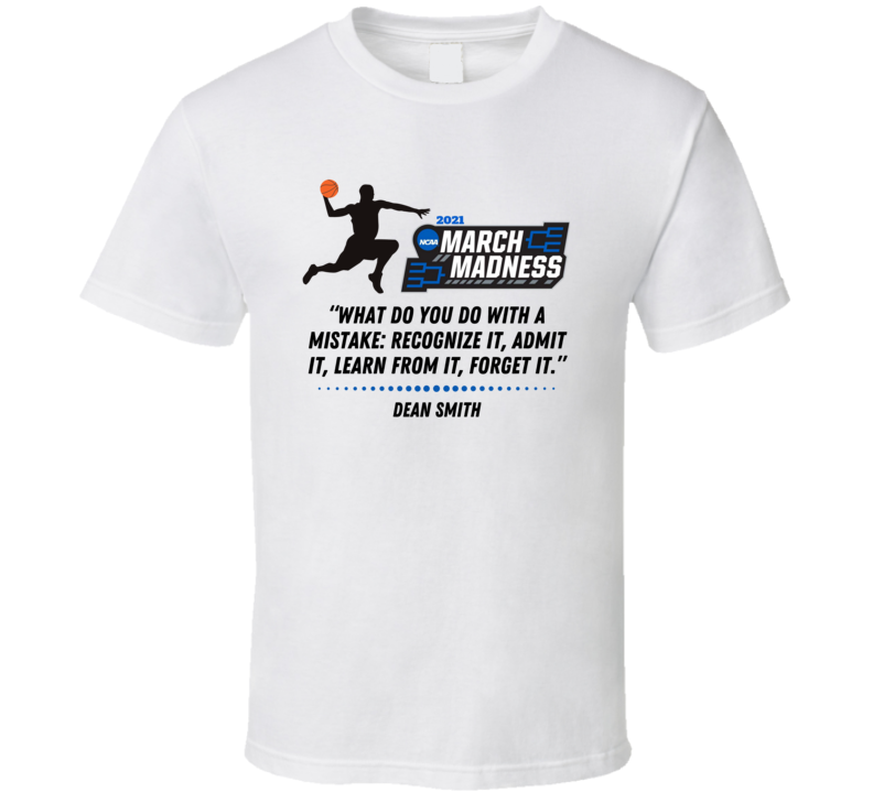 March Tournament Dean Smith Inspirational Quote 2021 Basketball Fan Cool Gift T Shirt