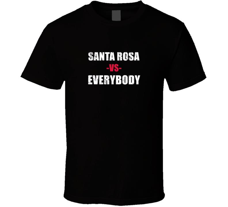Santa Rosa Vs Everybody California State Resident Lover Usa Fan Gift Cool T Shirt