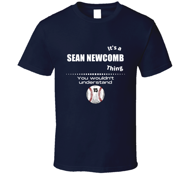 Its A Sean Newcomb Thing Atlanta Baseball Player Team Fan Cool Athlete Gift Game Day T Shirt