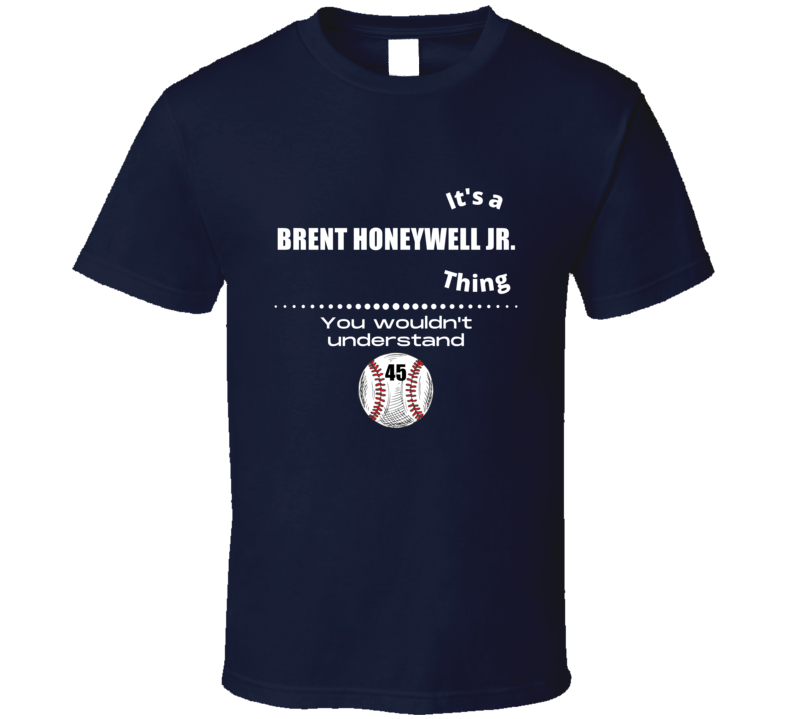 Its A Brent Honeywell Jr. Thing Tampa Bay Baseball Player Team Fan Cool Athlete Gift Game Day T Shirt