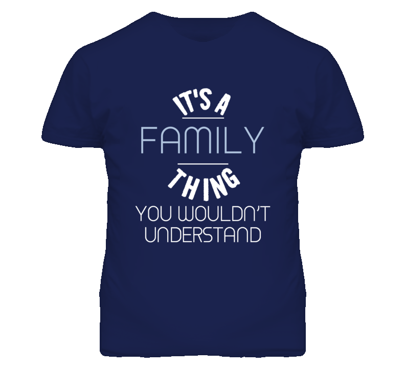 Its A Family Thing You Wouldnt Understand Funny T Shirt