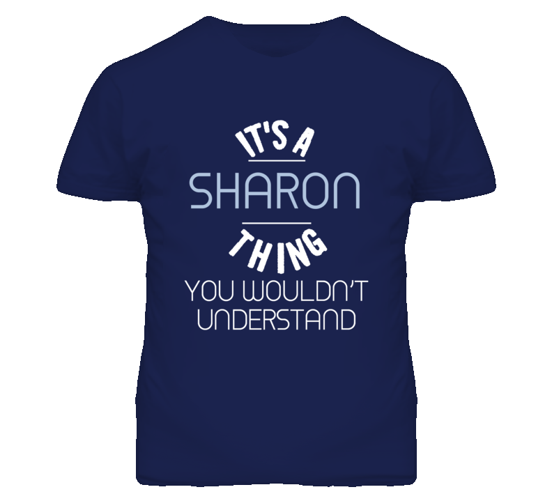 Its A Sharon Thing You Wouldnt Understand Funny T Shirt