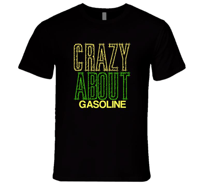 Gasoline Crazy About Nouns Fun T Shirt