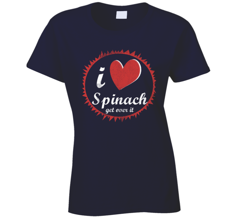 I Love Spinach Get Over It Fun Vintage Heart T Shirt