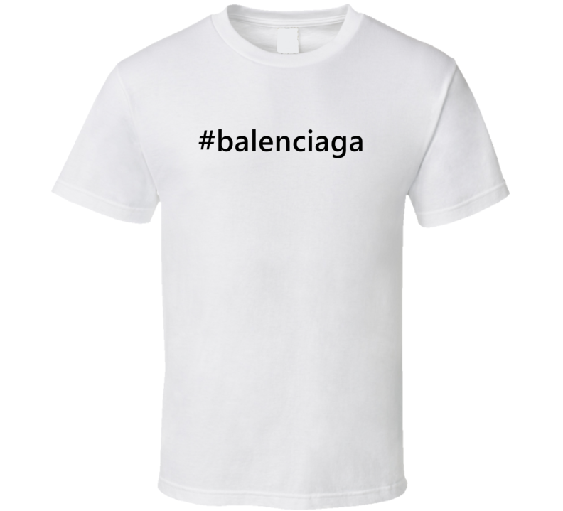 Hashtag Balenciaga Popular Trending Essential IG Caption T Shirt