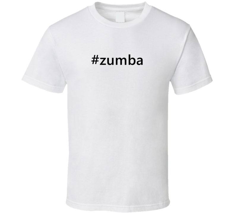 Hashtag Zumba Popular Trending Essential IG Caption T Shirt