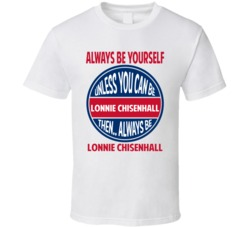 Always Be Yourself Or Be Lonnie Chisenhall Cleveland Baseball T Shirt