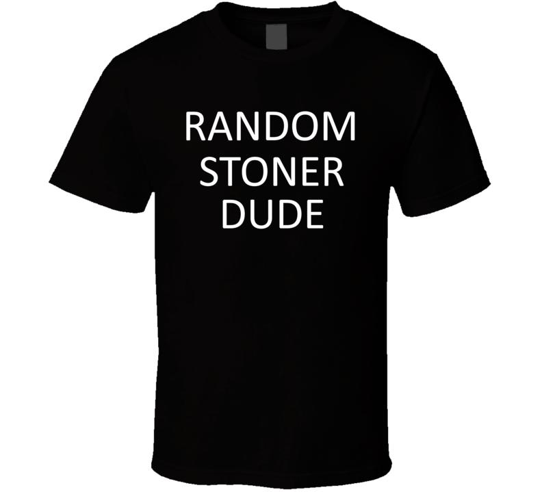 Random Stoner Dude DJ Inspired We Random Festival Rave T Shirt