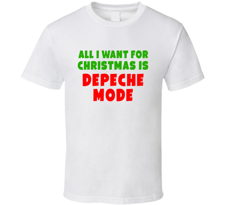 All I Want For Christmas Is Depeche Mode Fan Xmas Gift T Shirt
