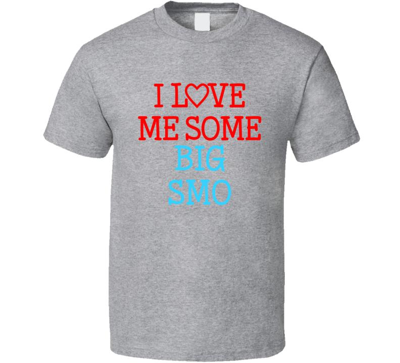 I Love Me Some Big Smo Fan Heart Celeb Gift T Shirt