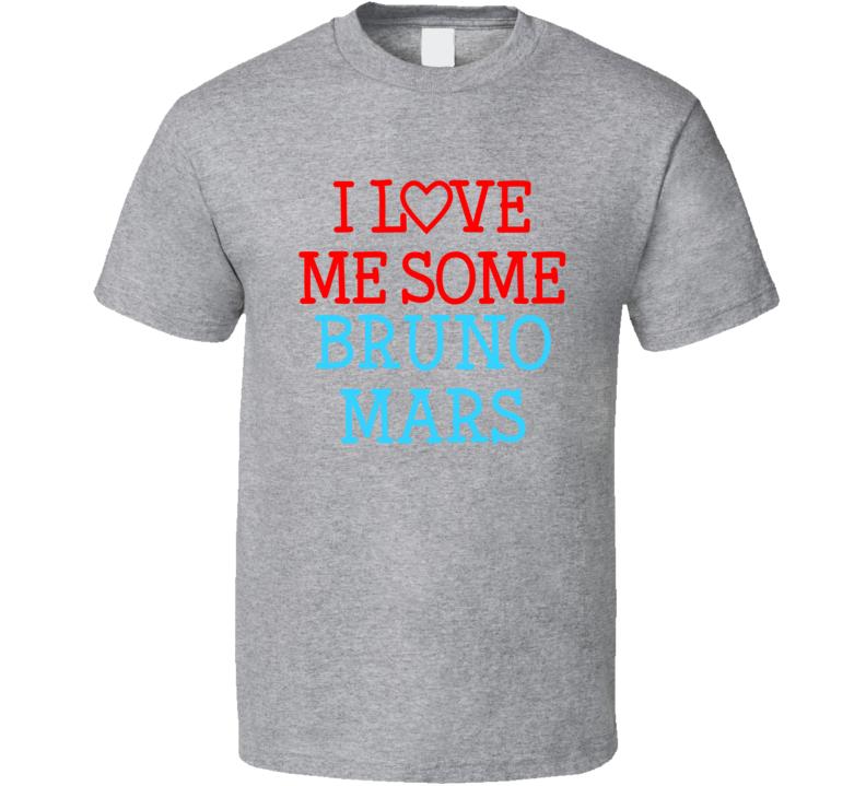I Love Me Some Bruno Mars Fan Heart Celeb Gift T Shirt