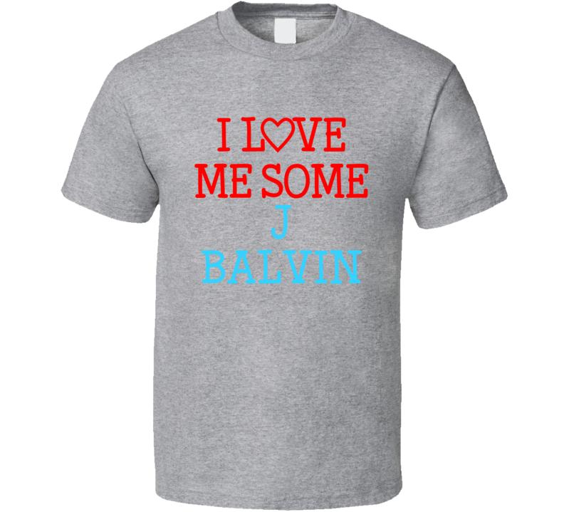 I Love Me Some J Balvin Fan Heart Celeb Gift T Shirt
