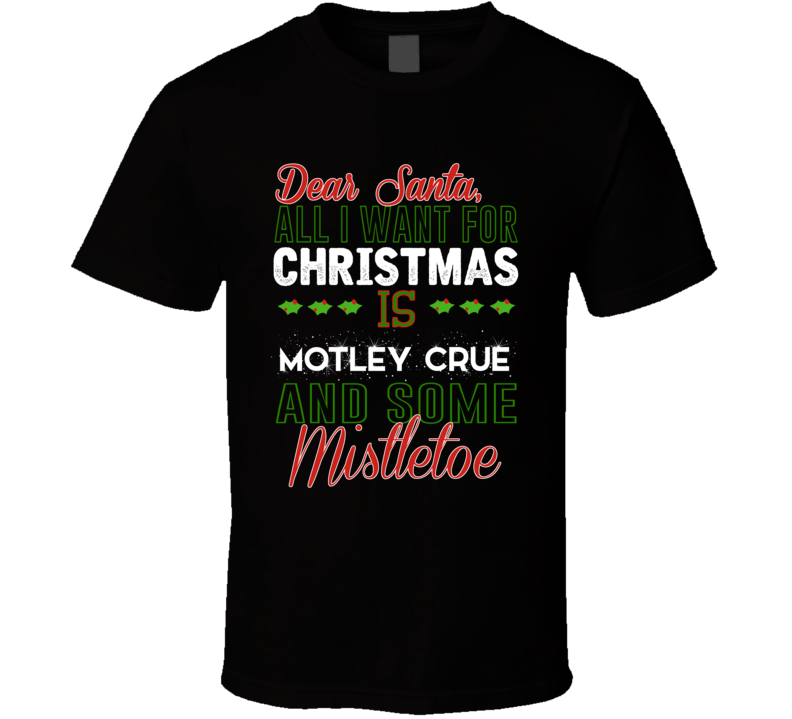 All I Want For Christmas Is Motley Crue And Some Mistletoe Dj T Shirt