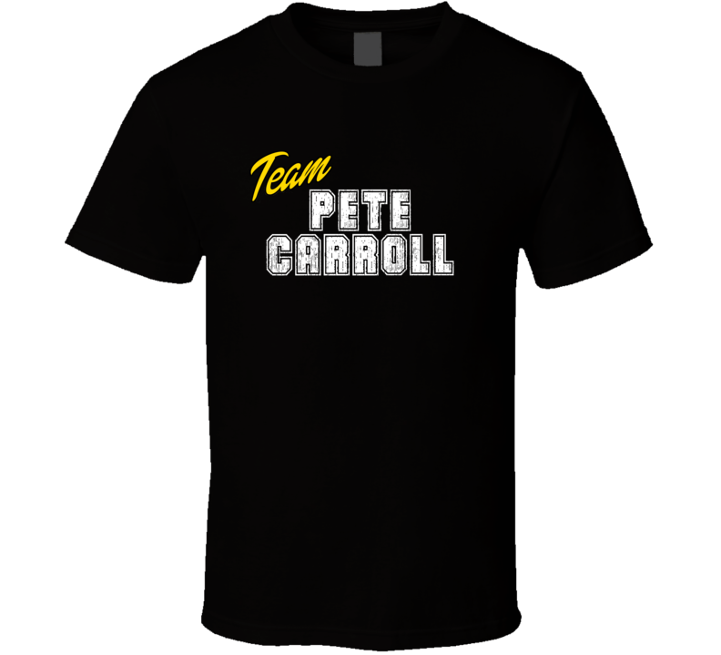 Team Pete Carroll Sport Fan Football Coach T Shirt