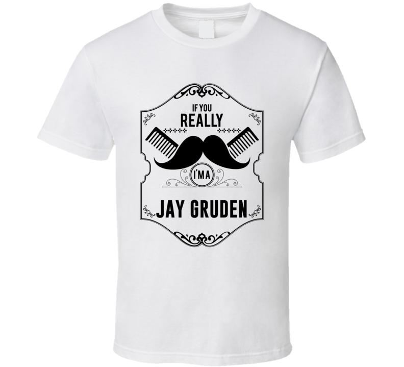 If You Moustache Im A Jay Gruden Fan Football Coach T Shirt