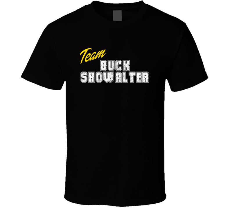 Team Buck Showalter Sport Fan Baseball Coach T Shirt