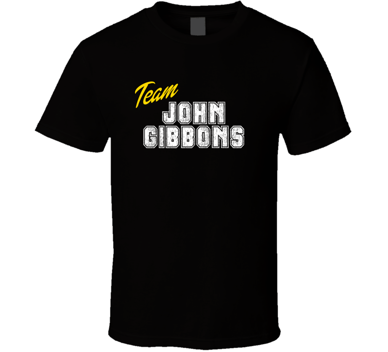 Team John Gibbons Sport Fan Baseball Coach T Shirt