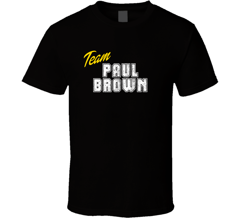 Team Paul Brown Sport Fan Football Coach T Shirt