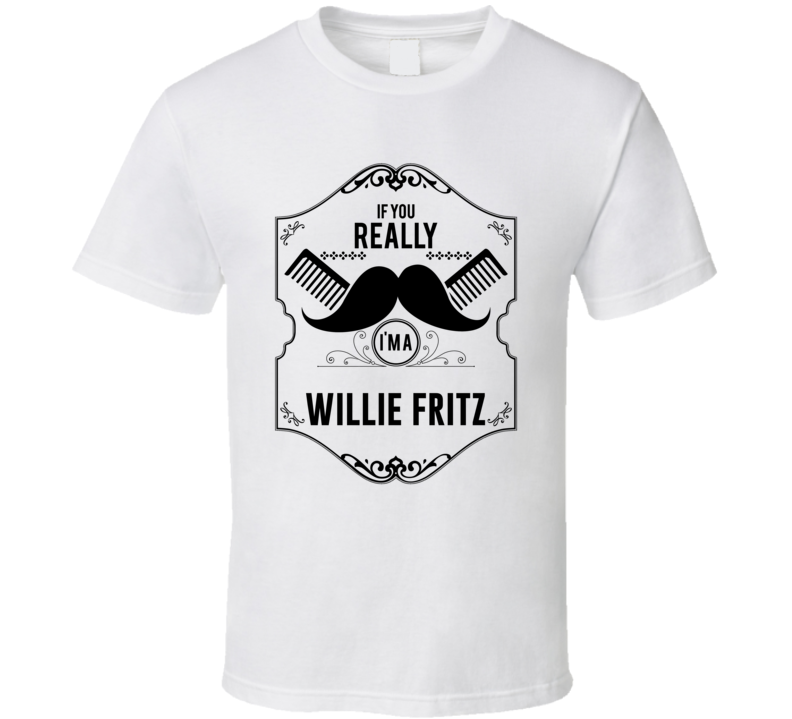 If You Moustache Im A Willie Fritz Fan Football Coach T Shirt
