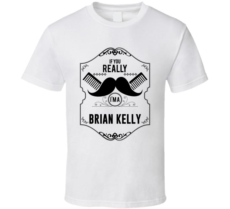 If You Moustache Im A Brian Kelly Fan Football Coach T Shirt