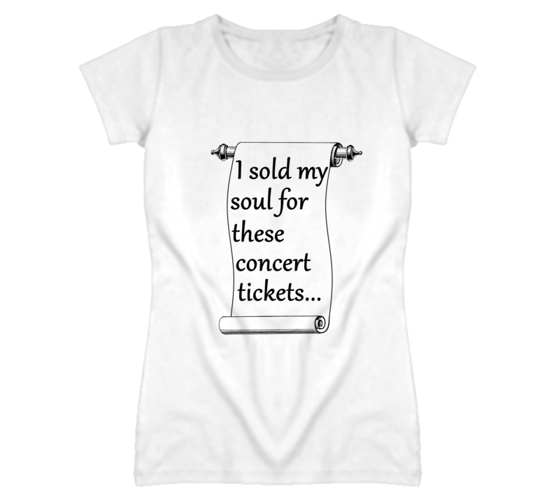 I Sold My Soul For Concert Tickets Rave Festival T Shirt