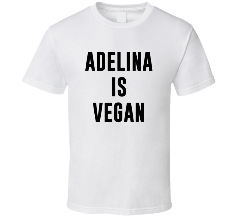 Adelina Is Vegan Funny Alcohol Booze Drinking Party Hipster T Shirt