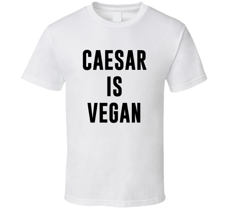 Caesar Is Vegan Funny Alcohol Booze Drinking Party Hipster T Shirt