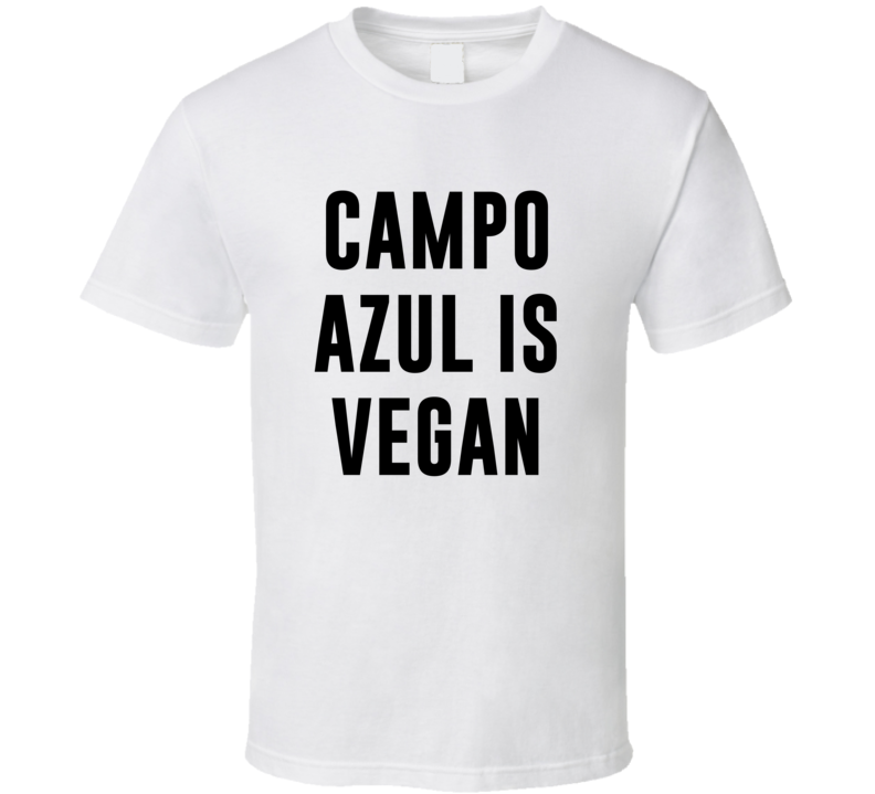 Campo Azul Is Vegan Funny Alcohol Booze Drinking Party Hipster T Shirt