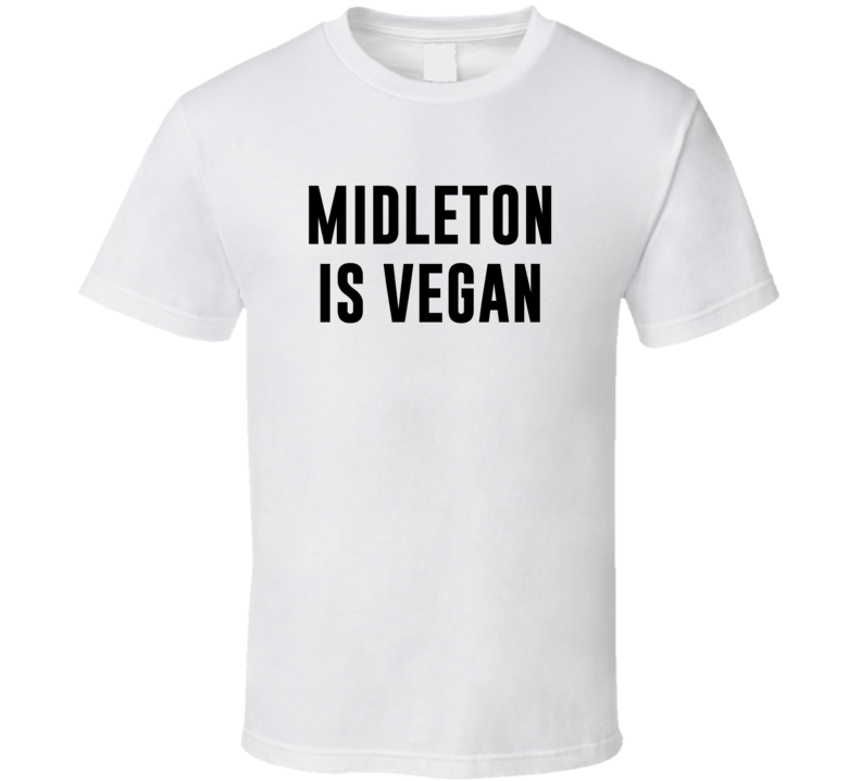 Midleton Is Vegan Funny Alcohol Booze Drinking Party Hipster T Shirt