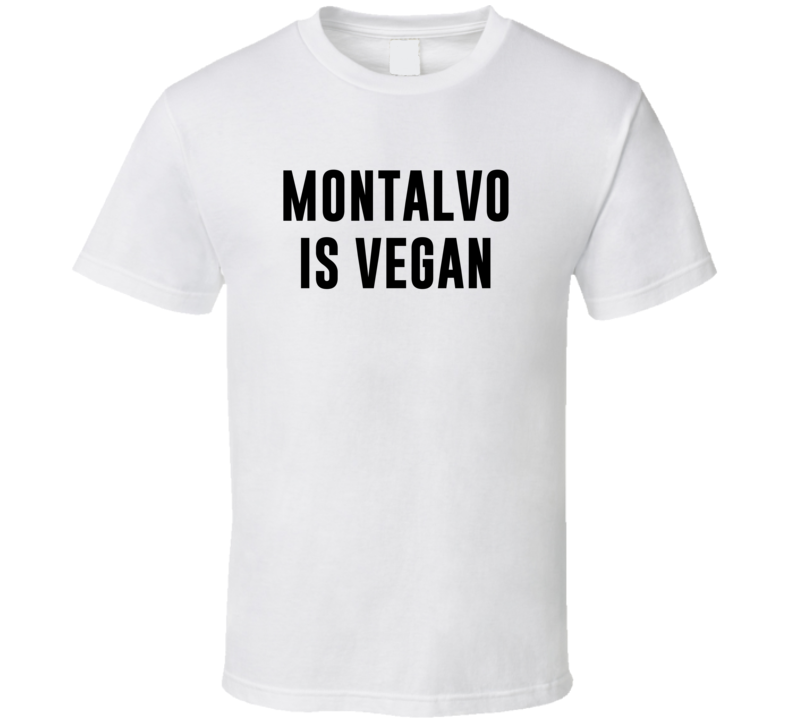 Montalvo Is Vegan Funny Alcohol Booze Drinking Party Hipster T Shirt