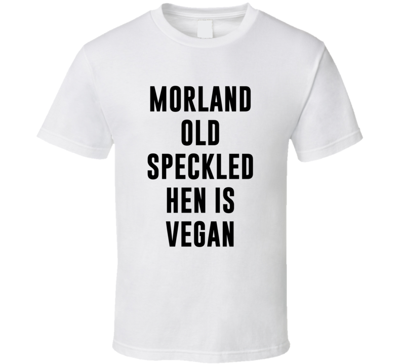 Morland Old Speckled Hen Is Vegan Funny Alcohol Booze Drinking Party Hipster T Shirt