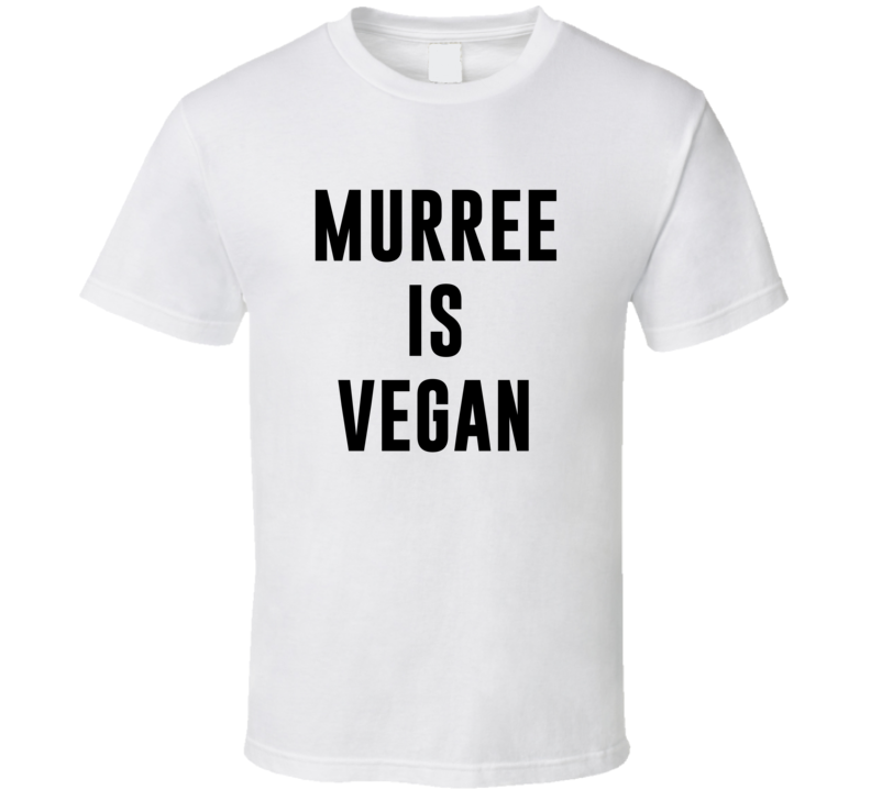 Murree Is Vegan Funny Alcohol Booze Drinking Party Hipster T Shirt