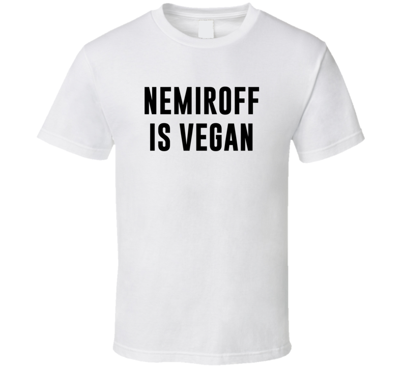 Nemiroff Is Vegan Funny Alcohol Booze Drinking Party Hipster T Shirt