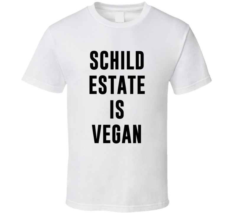 Schild Estate Is Vegan Funny Alcohol Booze Drinking Party Hipster T Shirt