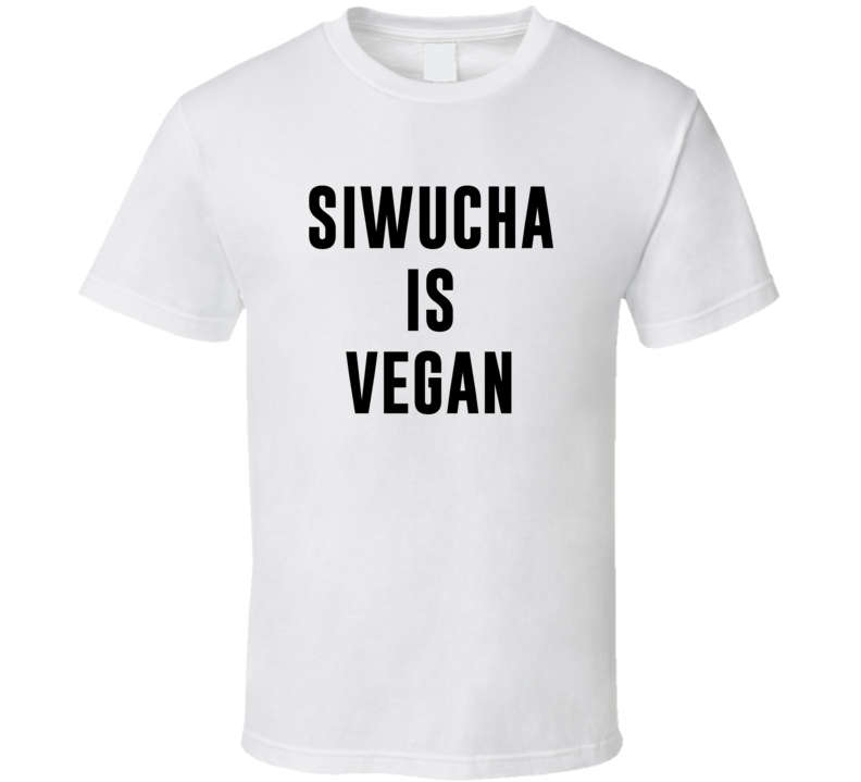 Siwucha Is Vegan Funny Alcohol Booze Drinking Party Hipster T Shirt