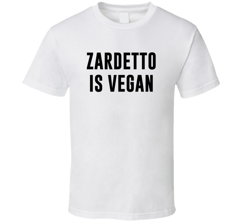 Zardetto Is Vegan Funny Alcohol Booze Drinking Party Hipster T Shirt