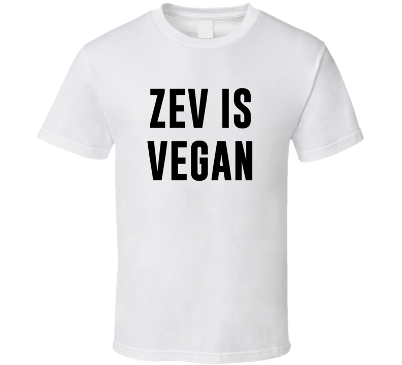 Zev Is Vegan Funny Alcohol Booze Drinking Party Hipster T Shirt
