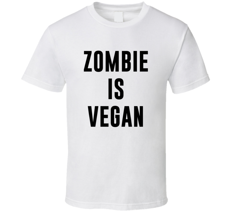 Zombie Is Vegan Funny Alcohol Booze Drinking Party Hipster T Shirt