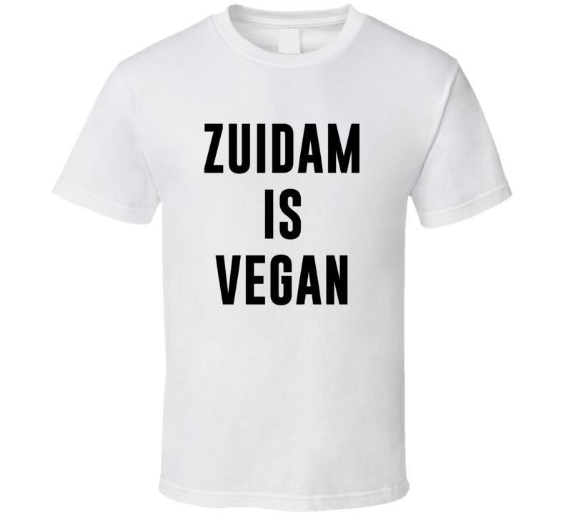 Zuidam Is Vegan Funny Alcohol Booze Drinking Party Hipster T Shirt
