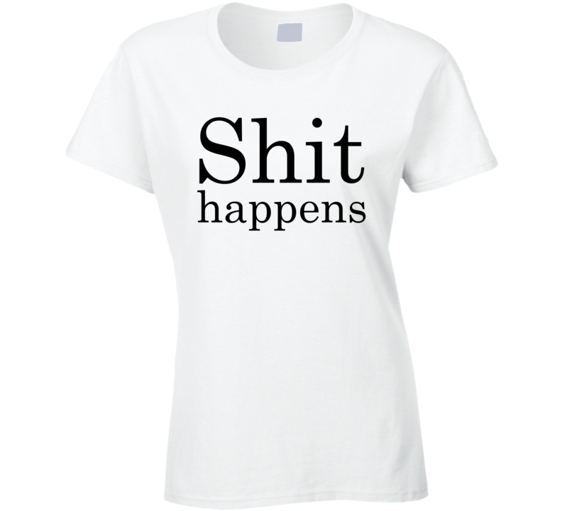 Shit Happens Paloma Faith Celebrity Inspired Funny Fashion Bash T Shirt