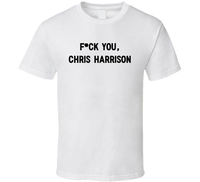 Fuck You Chris Harrison Bachelor Host Alumni Chad Johnson T Shirt