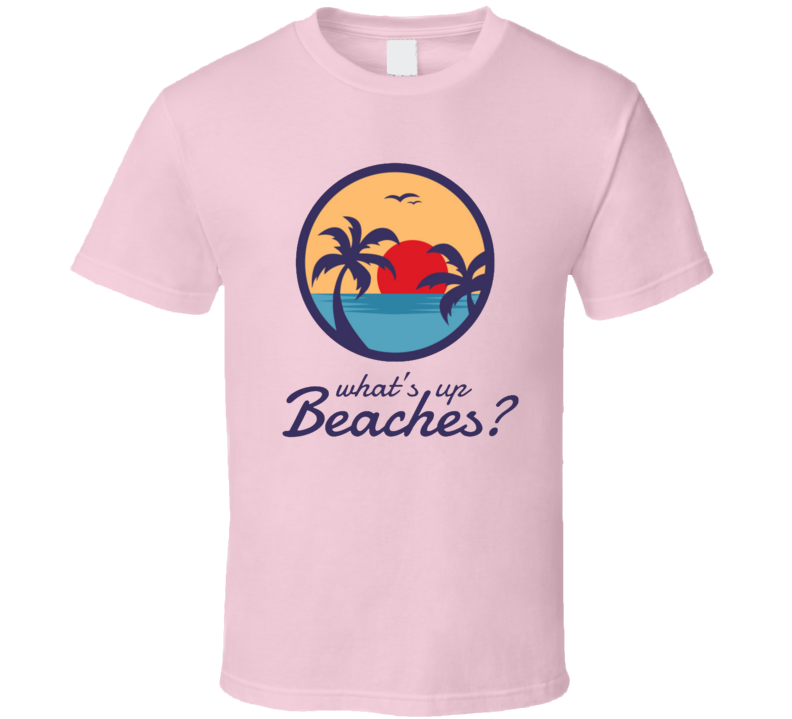 What's Up Beaches Bitches Captain Holt Brooklyn Nine-nine Season 6 Premiere T Shirt