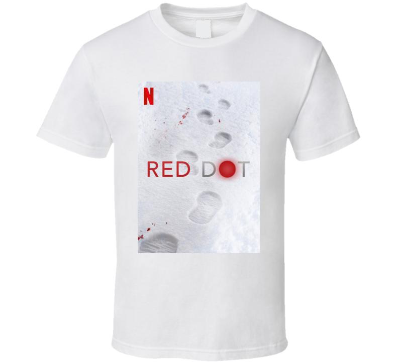 Red Dot 2021 Netflix New Movie Poster Mystery Thriller Hiking Trip Shooter Swedish Film T Shirt